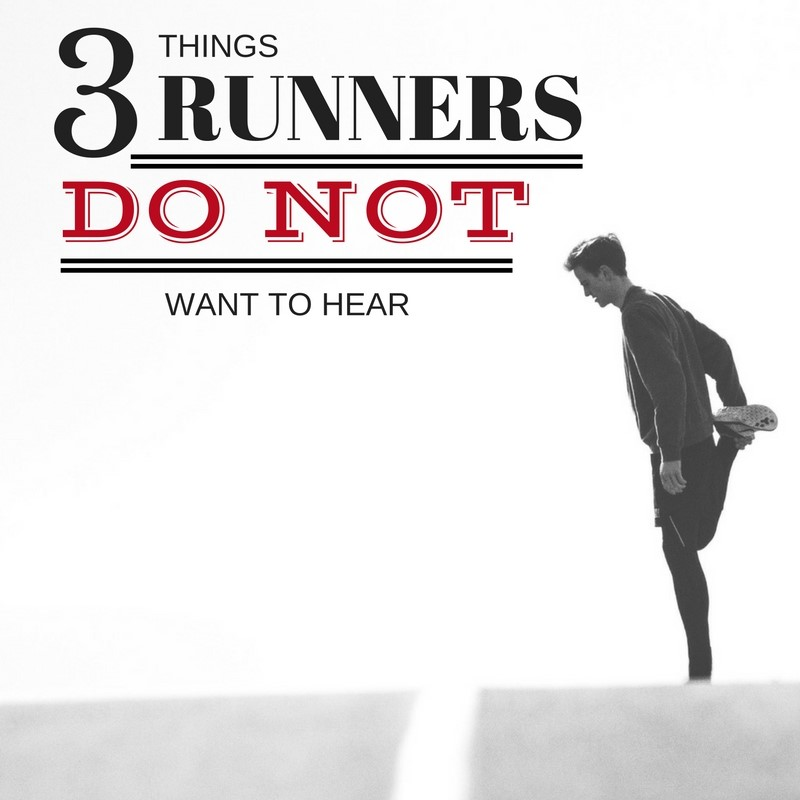 3 Things Runners Don't Want to Hear Plus 1 thing they love to hear – Guest Post by Coach Henness